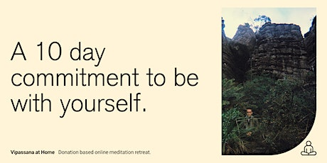 Vipassana at Home   A  10 Day commitment to be with yourself. tickets