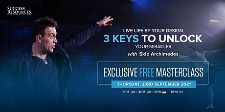 3 Keys to Unlock Miracles Masterclass With Skip Archimedes Tickets