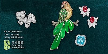 炫彩禮讚 ── 臻品珠寶展售會 Glitter Grandeur – A Fine Jewellery Selling Exhibition tickets
