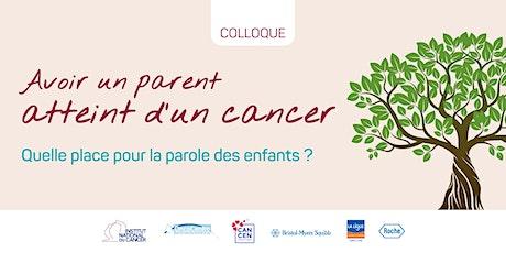 """Colloque """"Avoir un parent atteint d'un cancer"""" billets"""