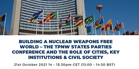 Building a nuclear weapons free world – the TPNW Meeting of States Parties tickets