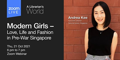 Modern Girls – Love, Life and Fashion in Pre-War SG | A Librarian's World tickets