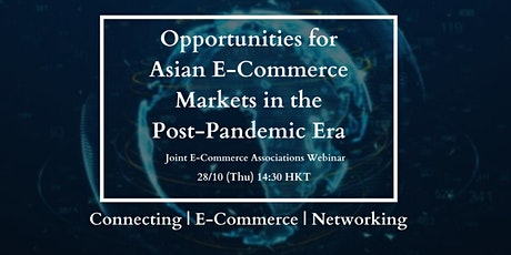 Opportunities for Asian E-Commerce Markets under Post-Pandemic Era tickets