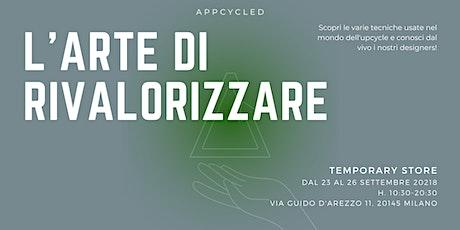 L'Arte di Rivalorizzare - Temporary store - Appcycled fashion (dal 23 al 26 biglietti