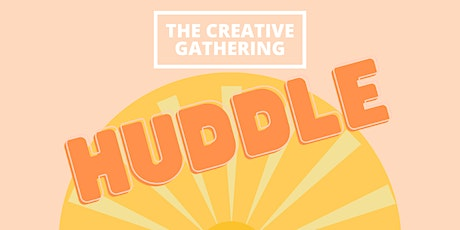 HUDDLE - Bringing your creative ideas to life! tickets