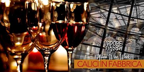 Milano Wine Week 2021 - OPENWINE - CALICI IN FABBRICA biglietti
