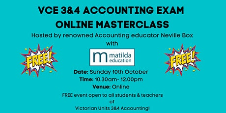 VCE ACCOUNTING 3&4 EXAM MASTERCLASS- with Neville Box and Matilda Education tickets