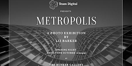 Metropolis: a photo exhibition by Liz Barker tickets