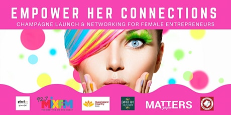 EMPOWER HER CONNECTIONS - Champagne Launch & Networking tickets