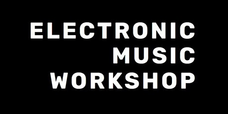 Electronic Music Workshop tickets