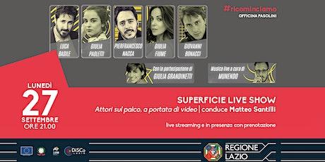 Superficie Live Show biglietti