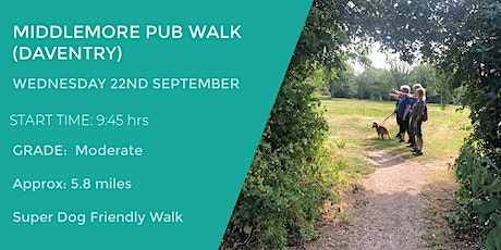 MIDDLEMORE PUB WALK (DAVENTRY)   5.8 MILES   MODERATE   NORTHANTS tickets