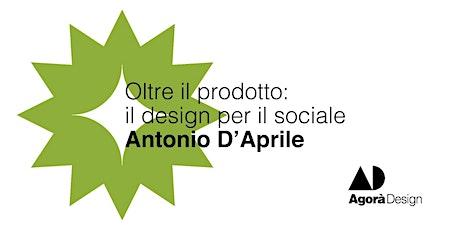 #AgoraDesign2021 - Oltre il prodotto: il design per il sociale biglietti