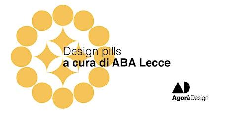 #AgoraDesign2021 - Design pills biglietti