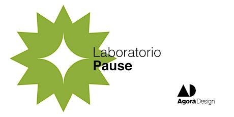 #AgoraDesign2021 - Lab Pause: IL TUO RELOOKING biglietti