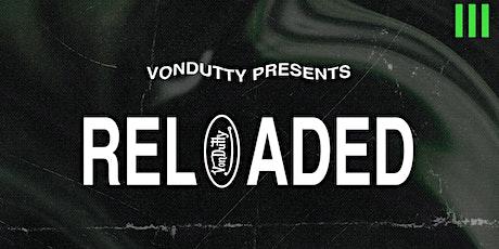 Von Dutty Reloaded tickets