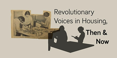 Revolutionary Voices in Housing, Then and Now tickets