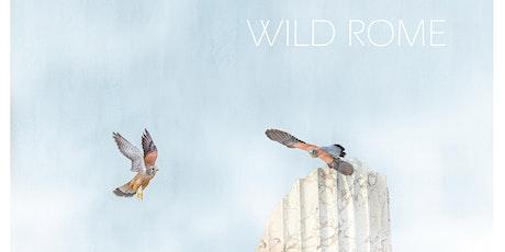 Presentazione libro Wild Rome, la fauna selvatica della Città Eterna. biglietti