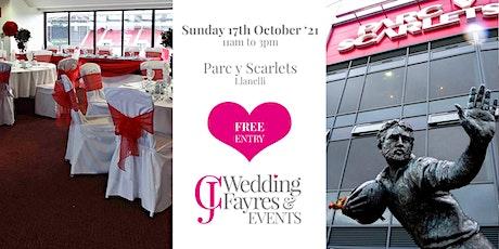 Wedding Fayre -  Parc Y Scarlets, Llanelli (17th Oct '21) tickets