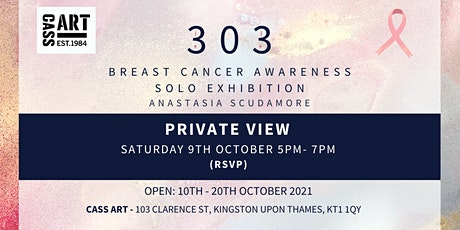 303 Breast Cancer Awareness Solo Exhibition PRIVATE VIEW tickets