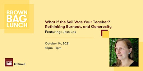 What if the Soil Was Your Teacher? Rethinking Burnout, and Generosity tickets