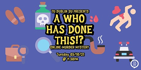 A Who Has Done This!? (Online Murder Mystery Night) tickets