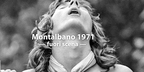 Montalbano 1971 - Fuori Scena | Inaugurazione biglietti