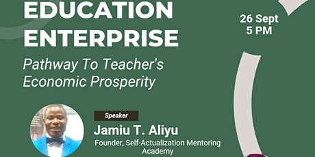 Education Enterprise: Pathway To Teacher's Economic Prosperity tickets