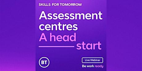 Assessment centres - A head start tickets