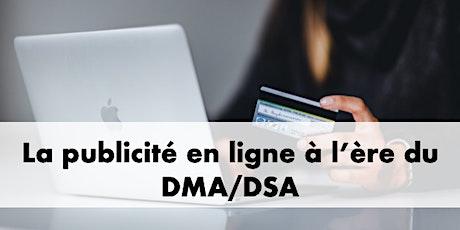 La publicité en ligne à l'ère du DMA/DSA billets