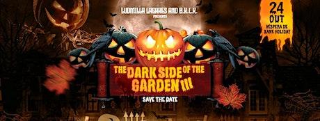 The dark side of the garden 3 tickets