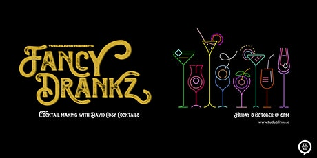 Fancy Drankz!! (Online Cocktail Making Class With David Cosy Cocktails) Tickets
