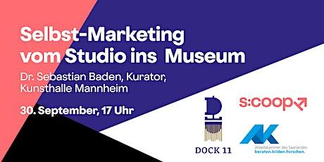 Selbst-Marketing vom Studio ins  Museum tickets
