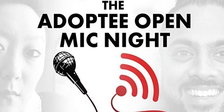#UniversalAsianVoices:  The Adoptee Open Mic Night tickets