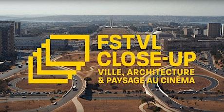 Festival Close-Up : Ville, Architecture et Paysage au cinéma . 2 billets