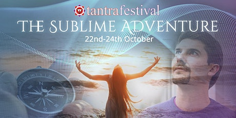 Tantra festival - the sublime adventure tickets