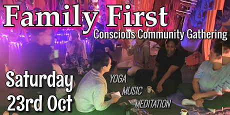 Conscious Community Gathering - FAMILY FIRST tickets