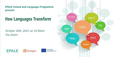 How Languages Transform  + How Learners Can Utilize Language Techniques tickets