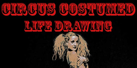 Circus Costumed Life Drawing tickets