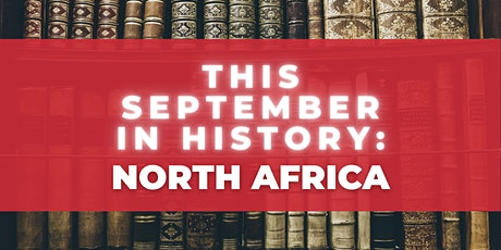 This September in History LIVE: North Africa tickets