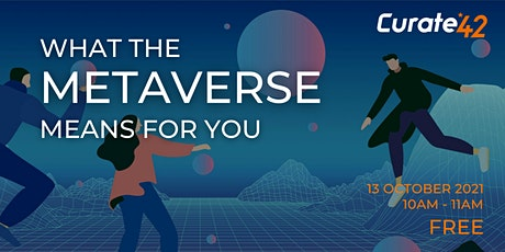 What The Metaverse Means For You tickets
