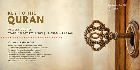 Key to the Quran - (Every Sat from 27th Nov | 10 Weeks | 10:25AM) tickets
