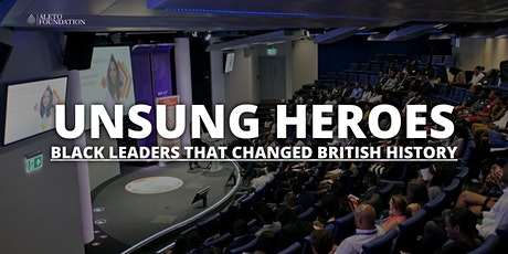 Unsung Heroes: Black Leaders That Changed British History tickets