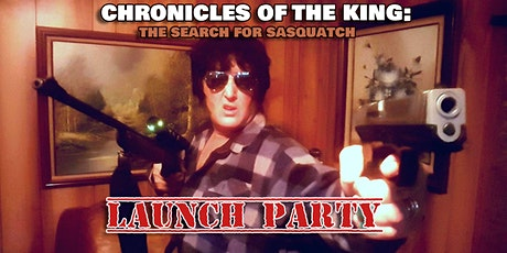 Chronicles of the King : The Search for Sasquatch Launch Party! tickets