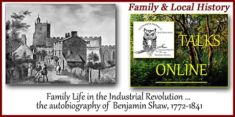 Family Life in the Industrial Revolution - autobiography of Benjamin Shaw tickets