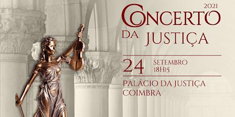 Concertos da Justiça -  Coimbra bilhetes