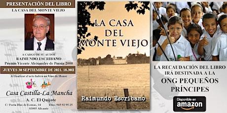 Presentación del libro La Casa del Monte Viejo de Raimundo Escribano entradas