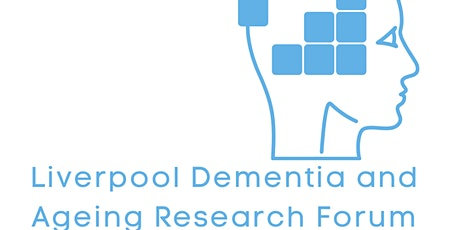 Liverpool Dementia & Ageing Research Forum November 2021 tickets