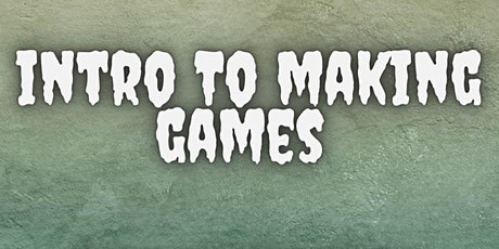 Intro to Making Games tickets
