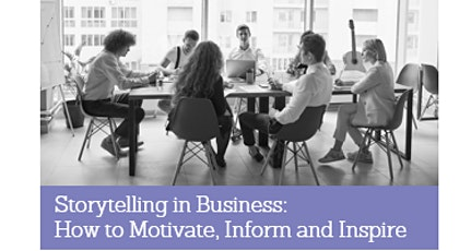 Storytelling in Business: How to Motivate, Inform and Inspire Workshop tickets